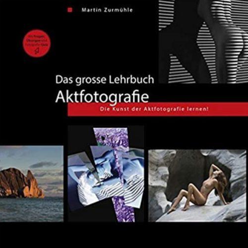 Das grosse Lehrbuch der Aktfotografie