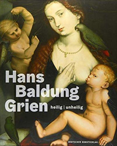 Hans Baldung Grien - heilig | unheilig